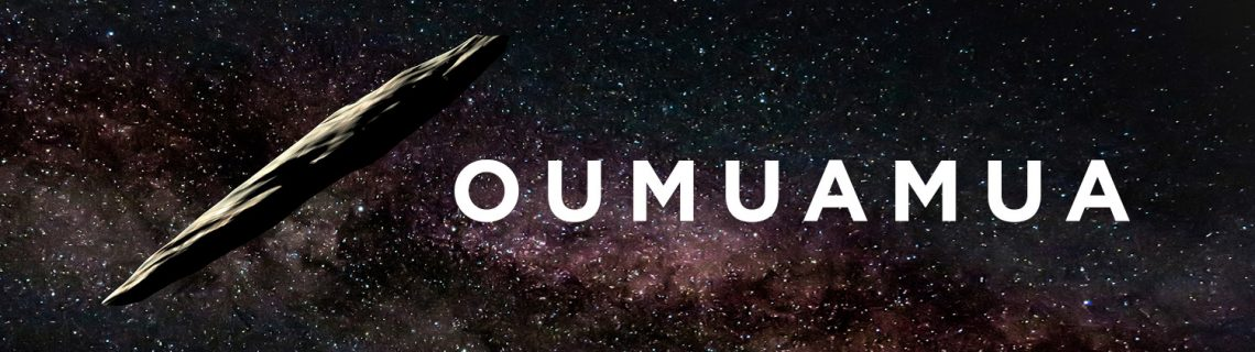 """Oumuamua"" • Written and Narrated by Rob Dircks"